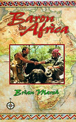 Baron in Africa: The Remarkable Adventures of Werner Von Alvensleben (English Edition)