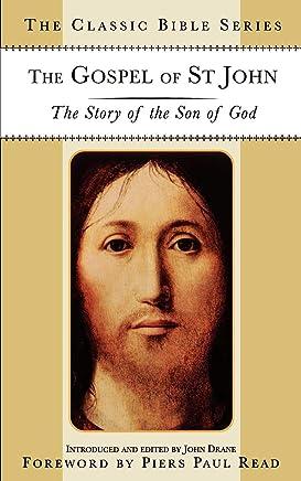 The Gospel of St. John: The Story of the Son of God