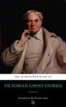 The Wimbourne Book of Victorian Ghost Stories (Annotated): Volume 19