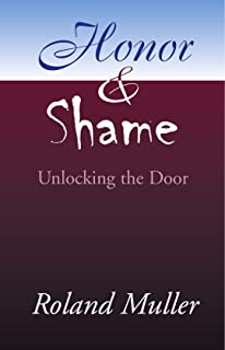Honor and Shame: Unlocking the Door