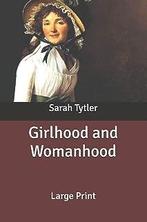 Girlhood and Womanhood: Large Print