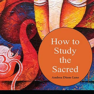 How to Study the Sacred     An Introduction to Religious Studies              By:                                                                                                                                 Dr. Andrea Diem-Lane                               Narrated by:                                                                                                                                 Susan Soriano                      Length: 2 hrs and 42 mins     18 ratings     Overall 4.4