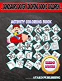 Dinosaurs Dover Coloring Books Children: 45 Activity Diplodocus, Parasaurolophus, Placerias, Scutellosaurus, Spinosaurus, Rhamphorhynchus, ... Image Quizzes Words Activity Coloring Book