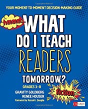 What Do I Teach Readers Tomorrow? Fiction, Grades 3-8: Your Moment-to-Moment Decision-Making Guide (Corwin Literacy)