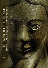 Origini degli Etruschi. Storia archeologia antropologia (Le). Atti del Convegno (Studia Archaeologica) (Italian Edition)