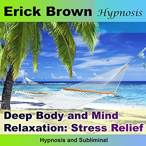 Deep Body and Mind Relaxation audiobook cover art