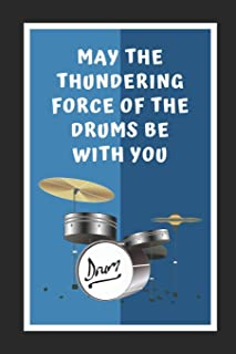 May The Thundering Force Of The Drums Be With You: Novelty Lined Notebook / Journal To Write In Perfect Gift Item (6 x 9 inches)