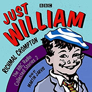 Just William: A Second BBC Radio Collection                   By:                                                                                                                                 Richmal Crompton                               Narrated by:                                                                                                                                 Martin Jarvis                      Length: 13 hrs and 37 mins     52 ratings     Overall 4.8