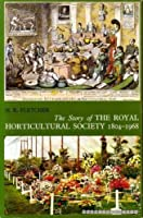 Story of the Royal Horticultural Society, 1804-1968