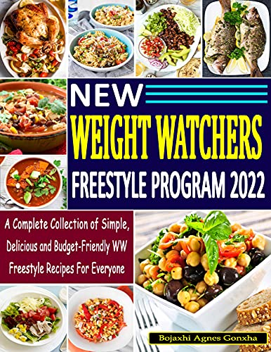 New Weight Watchers Freestyle Program 2022: A Complete Collection of Simple, Delicious and Budget-Friendly WW Freestyle Recipes for Everyone (English Edition)