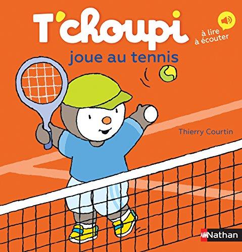 T'choupi joue au tennis (59) (Les Albums T'choupi, Band 59)