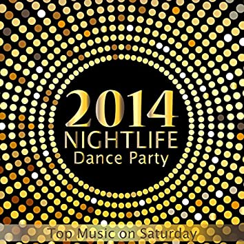 2014 Nightlife Dance Party Top Music on Saturday