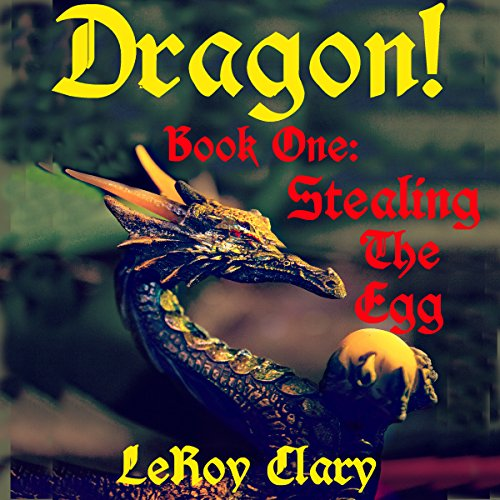 DRAGON!, Book 1: Stealing the Egg audiobook cover art