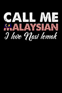 Call Me Malaysian I Love Nasi Lemak: 100 page Recipe Journal 6 x 9 Food Lover journal to jot down your recipe ideas and cooking notes