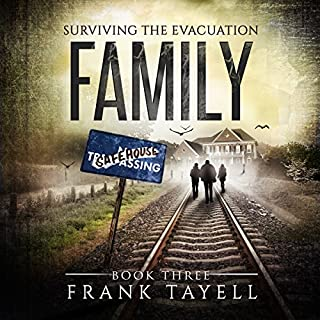 Family     Surviving the Evacuation, Book 3              Written by:                                                                                                                                 Frank Tayell                               Narrated by:                                                                                                                                 Tim Bruce                      Length: 7 hrs and 54 mins     2 ratings     Overall 4.5