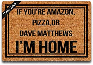 Cindy&Anne If You're Amazon, Pizza Dave Matthews I'm Home Doormat Custom Home Living Decor Housewares Rugs Mats State Indoor Gift Ideas 23.6 15.7 Inch