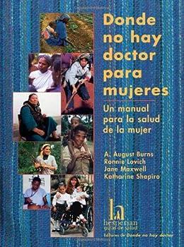 Donde No Hay Doctor Para Mujeres: Un Manual Para La Salud de La Mujer 0942364317 Book Cover
