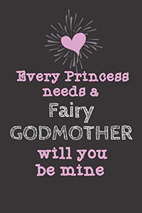 Every Princess Needs A Fairy Godmother Will You Be Mine