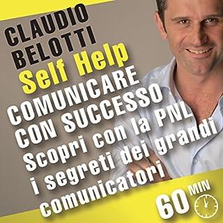 Comunicare con successo. Scopri con la PNL i segreti dei grandi comunicatori copertina