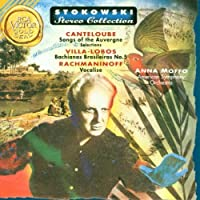 Canteloube: Songs of the Auvergne; Villa-Lobos: Bachinanas Brasileiras No. 5; Rachmaninoff: Vocalise - Stokowski, Moffo (Stokowski Stereo Collection) (1997-07-28)