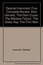 Dashiell Hammett: Five Complete Novels, Red Harvest, The Dain Curse, The Maltese Falcon, The Glass Key, The Thin Man