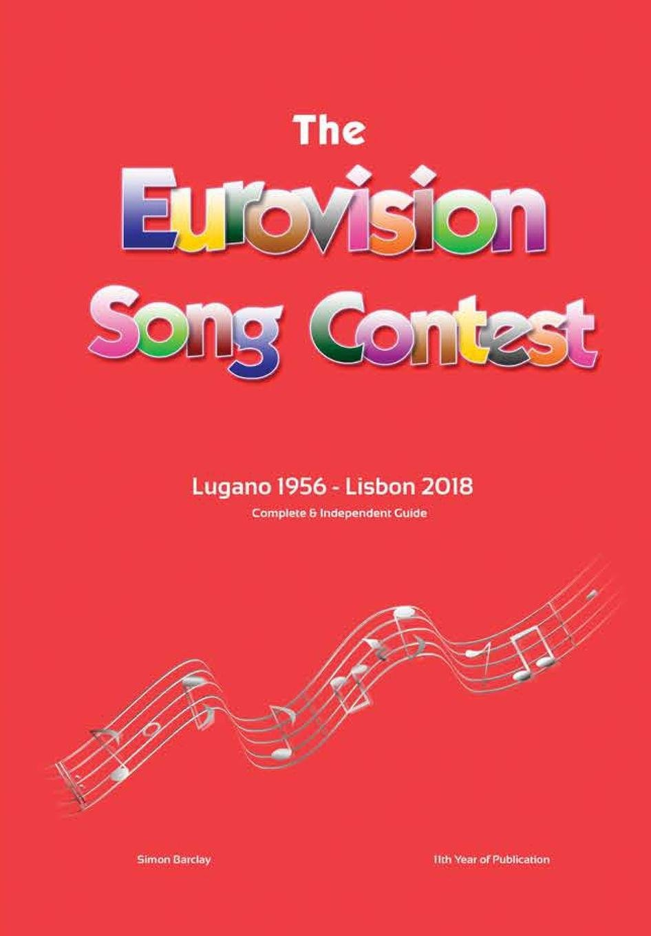 Download The Complete & Independent Guide To The Eurovision Song Contest: Lugano 1956 - Lisbon 2018 