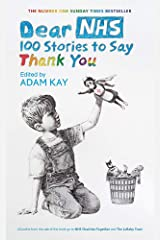 Dear NHS: 100 Stories to Say Thank You, Edited by Adam Kay Hardcover
