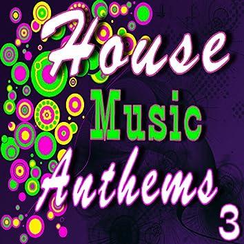 House Music Anthems, Vol. 3