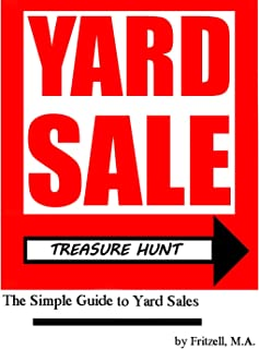 Yard Sale Treasure Hunt: The Simple Guide to Yard Sales