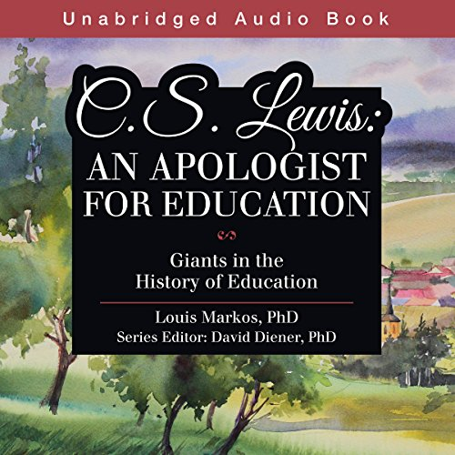 C. S. Lewis: An Apologist for Education audiobook cover art