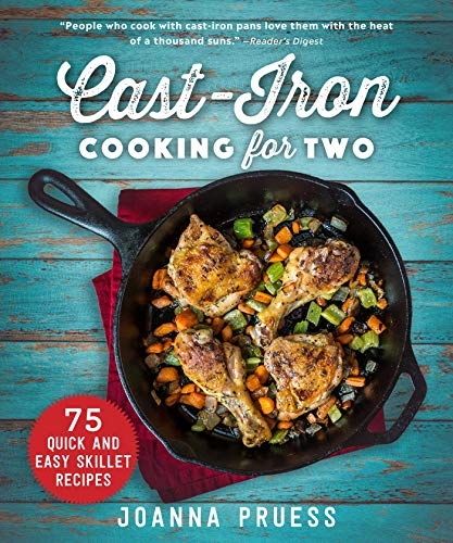 Cheapest Prices! Cast-Iron Cooking for Two: 75 Quick and Easy Skillet Recipes