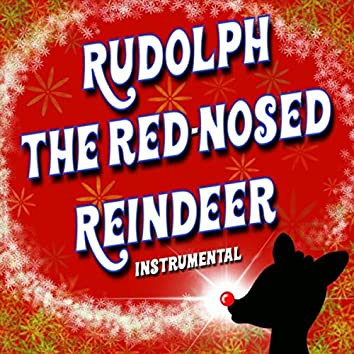 Rudolph the Red-Nosed Reindeer (Instrumental)