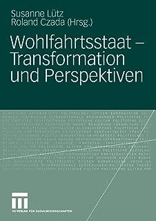 Wohlfahrtsstaat - Transformation und Perspektiven (Delaware Edition)