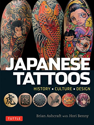 Ashcraft, B: Japanese Tattoos: History * Culture * Design