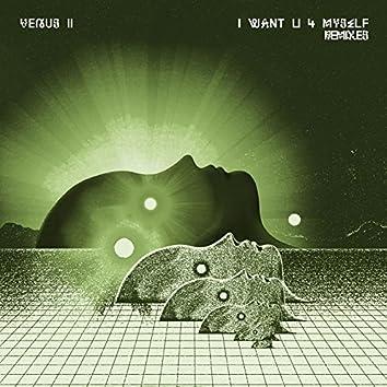 I Want U 4 Myself (Remixes)
