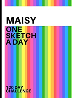 Maisy: Personalized colorful rainbow sketchbook with name: One sketch a day for 120 days challenge