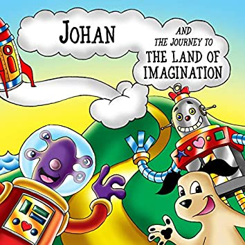Johan and the Journey to the Land of Imagination