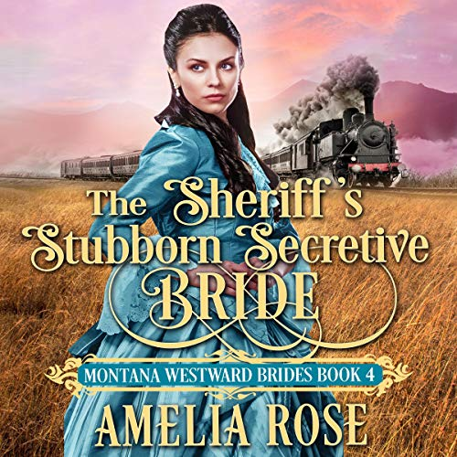 The Sheriff's Stubborn Secretive Bride Audiobook By Amelia Rose cover art