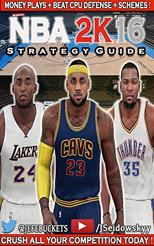 NBA 2K16 Competitive Strategy Guide! (Unofficial): Dominate Your Opponents Today! (Jefe's Strategy Guides Book 3) (English Edition)