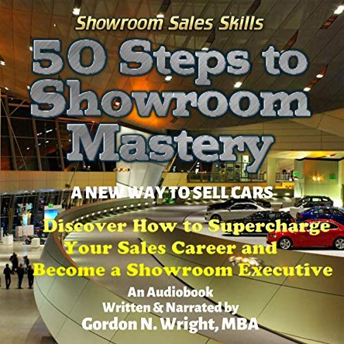 50 Steps to Showroom Mastery Audiobook By Gordon Wright cover art
