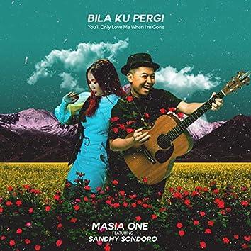Bila Ku Pergi - You'll Only Love Me When I'm Gone