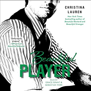 Beautiful Player                   By:                                                                                                                                 Christina Lauren                               Narrated by:                                                                                                                                 Grace Grant,                                                                                        Sebastian York                      Length: 10 hrs and 19 mins     2,574 ratings     Overall 4.6