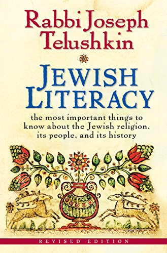 Jewish Literacy Revised Ed: The Most Important Things to Know About the Jewish Religion, Its People, and Its History (English Edition)