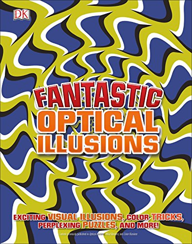Compare Textbook Prices for Fantastic Optical Illusions Illustrated Edition ISBN 9781465468048 by DK