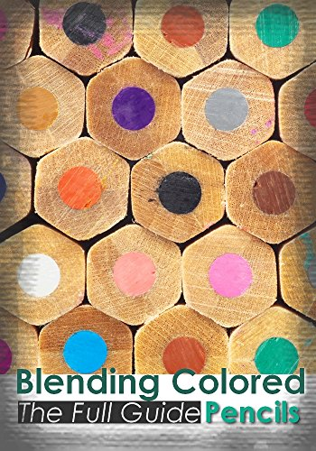 The Full Guide to Blending Colored Pencils