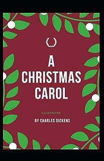 A Christmas Carol Illustrated: Charles Dickens[Fiction,Novel,fantasy,adventure]