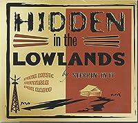 Hidden in the Lowlands
