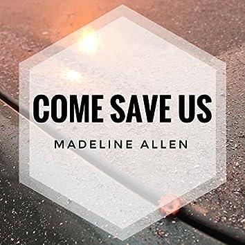 Come Save Us
