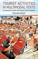 Tourist Activities in Multimodal Texts: An Analysis of Croatian and Scottish Tourism Websites by M. Nekic Melani Neki?(2014-12-15)
