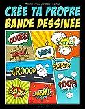 Crée ta propre bande dessinée - 100 planches de BD vierges pour adultes, ados & enfants